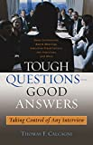 Tough Questions -- Good Answers: Taking Control of Any Interviw (Capital Business & Professional Development Series)
