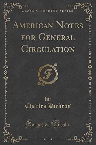 American Notes for General Circulation (Classic Reprint)