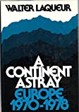 A Continent Astray: Europe 1970-78 0195025105 Book Cover