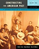 Constructing the American Past, Volume 2 (6th Edition)