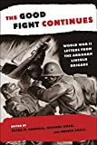 img - for The Good Fight Continues: World War II Letters From the Abraham Lincoln Brigade book / textbook / text book