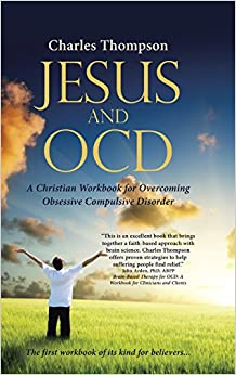 Book Jesus and OCD: A Christian Workbook for Overcoming Obsessive Compulsive Disorder