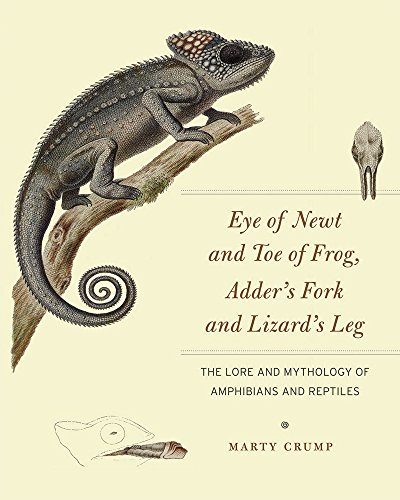 (Eye of Newt and Toe of Frog, Adder's Fork and Lizard's Leg: The Lore and Mythology of Amphibians and Reptiles )