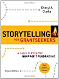 Storytelling for Grantseekers, Cheryl A. Clarke, 0470381221