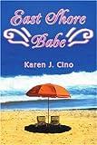 East Shore Babe, Karen Cino, 059537039X