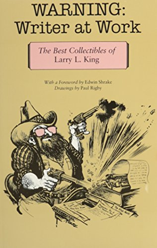 Collectible King - Warning: Writer at Work: The Best Collectibles of Larry L. King