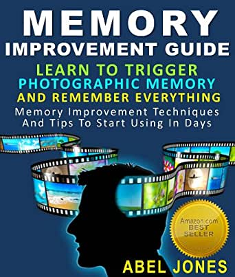 Memory Improvement Guide : Learn To Trigger Photographic