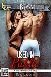 EXHIBITIONISM EROTICA: Used In Public (A Kinky Exhibitionist Tale)