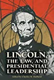 img - for Lincoln, the Law, and Presidential Leadership book / textbook / text book