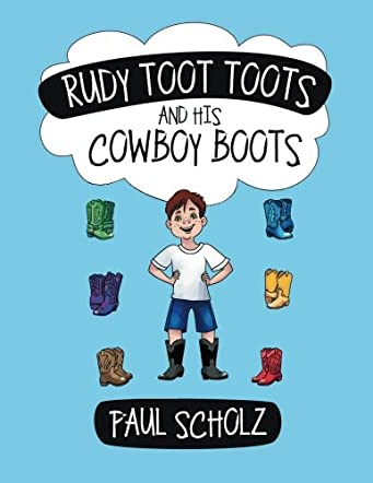 Rudy Toot Toots And His Cowboy Boots