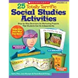 25 Totally Terrific Socail Studies Activities: Step-by-Step Directions for Motivating Projects That Students Can Do Independently: Grades 3-6