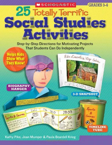 Social Studies Activities: Step-by-Step Directions for Motivating Projects That Students Can Do Independently (Teaching Resources) (Scholastic Social Studies)