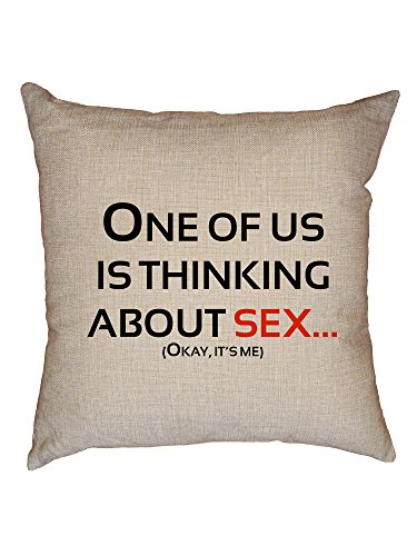Hollywood Thread One of Us Is Thinking About Sex - Okay, It's Me! Decorative Linen Throw Cushion Pillow Case with Insert by Hollywood Thread