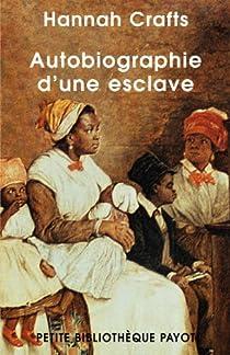 Autobiographie D Une Esclave Hannah Crafts Babelio