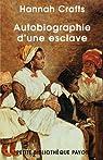 Autobiographie d'une esclave par Hannah Crafts