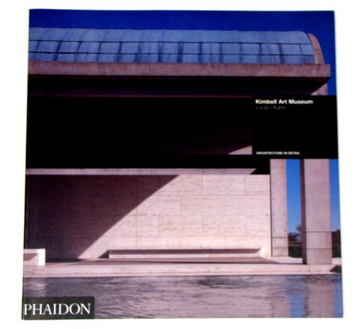 Kimbell Art Museum: Louis I Kahn (Architecture in Detail)