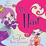 My Hair (Queens Playtime) by Nancy Geruntino (2013-08-30)
