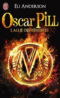 Oscar Pill : [4] :  L'allié des ténèbres