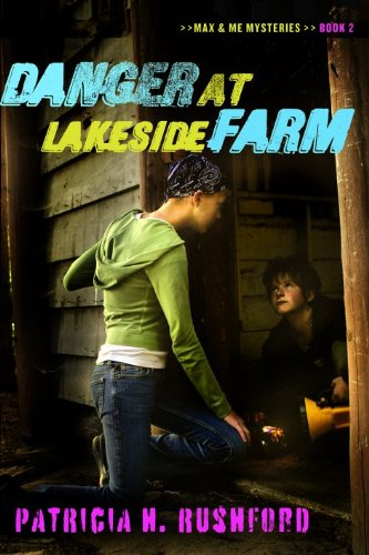 Danger at Lakeside Farm (Max & Me Mysteries, Book 2) ebook