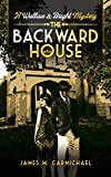 The Backward House: A Wallace and Bright Mystery (Wallace and Bright Mysteries Book 1)