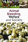 Animal Breeding, Welfare and Society, Jacky Turner, 1844075885