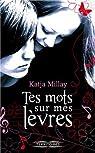 Tes mots sur mes lèvres par Millay