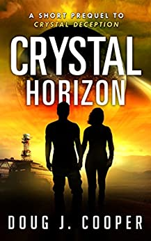 Crystal Horizon: A Short Prequel to Crystal Deception by [Cooper, Doug J.]