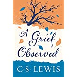 A Grief Observed by C. S. Lewis (2015-04-21)