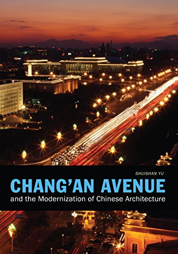 Chang'an Avenue and the Modernization of Chinese Architecture (A China Program Book; Art History Publishing Initiative)