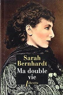 Ma double vie, Bernhardt, Sarah