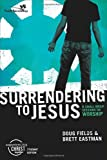 Surrendering to Jesus, Doug Fields and Brett Eastman, 0310266491