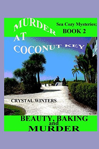 Download Murder at Coconut Key: Beauty, Baking, and Murder (Sea Cozy Mysteries) pdf