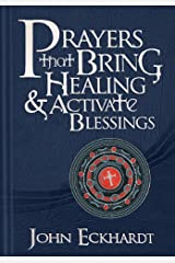 Prayers That Bring Healing And Activate Blessings (Prayers for Spiritual Battle) Hardcover