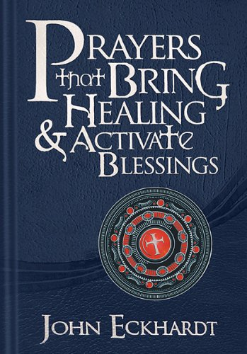 Prayers that Bring Healing and Activate Blessings: Experience the protection, power, and favor of God (Prayers for Spiritual Battle) (Prayer For Favor With God And Man)