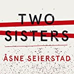 Two Sisters | Asne Seierstad