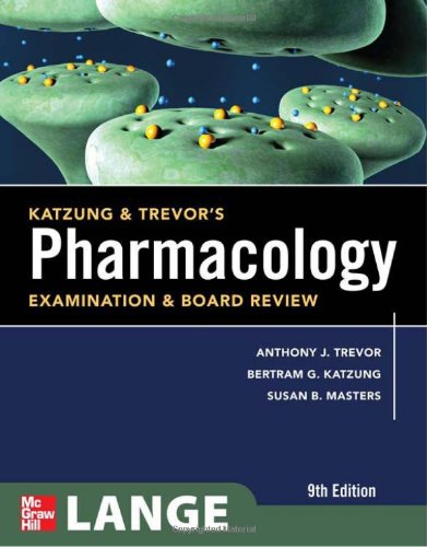 Katzung & Trevor's Pharmacology Examination and Board Review, Ninth Edition (McGraw-Hill Specialty Board Review)