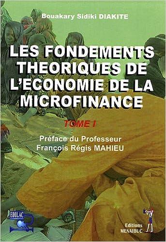 Lire un Les fondements théoriques de l'économie de la microfinance : Tome 1 pdf ebook