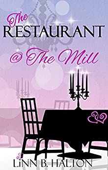The Restaurant @ The Mill (In Love with Love series book 3) by [Halton, Linn B]