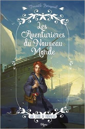 Les Aventurieres du Nouveau Monde - (2 Tomes) - Gwenaële Barussaud (2017) sur Bookys