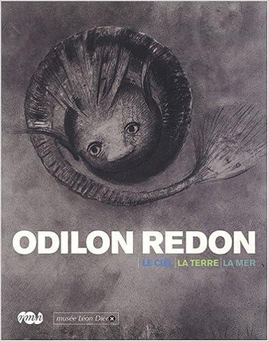 En ligne Odilon Redon : Le ciel, la terre, la mer pdf, epub