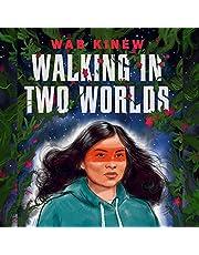 Walking in Two Worlds