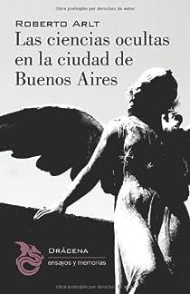 Las Ciencias Ocultas En La Ciudad De Buenos Aires par Arlt