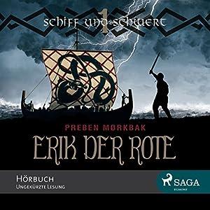 Schiff und Schwert (Erik der Rote 1) Hörbuch