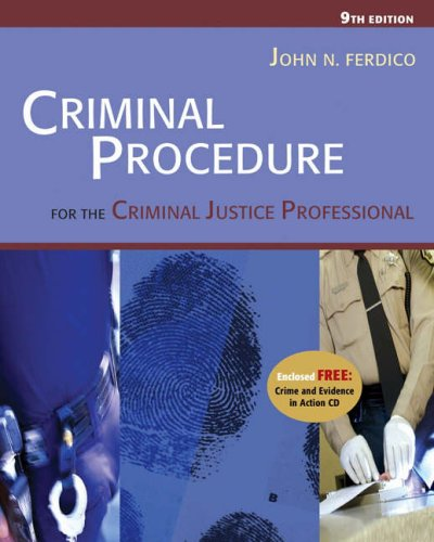 Criminal Procedure for the Criminal Justice Professional (with CD-ROM and InfoTrac)