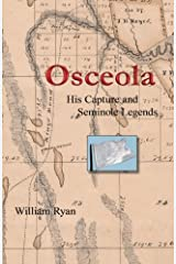 Osceola His Capture and Seminole Legends (Old Kings Road) (Volume 3) Paperback