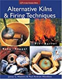 img - for Alternative Kilns and Firing Techniques: Raku - Saggar - Pit - Barrel (Lark Ceramics Books) by Watkins. James C. ( 2007 ) Paperback book / textbook / text book