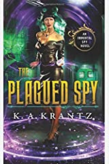 The Plagued Spy (The Immortal Spy) (Volume 2) Paperback