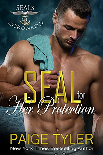 SEAL for Her Protection (SEALs of Coronado Book 1) by [Tyler, Paige]