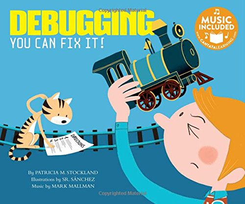 Debugging: You Can Fix It! (Code It!) by Cantata Learning