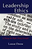Leadership Ethics: Is Doing the Right Thing Enough?